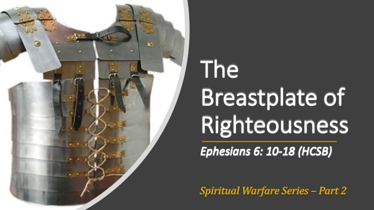 The Breastplate Of Righteousness Part 2 of Spiritual Warfare Series