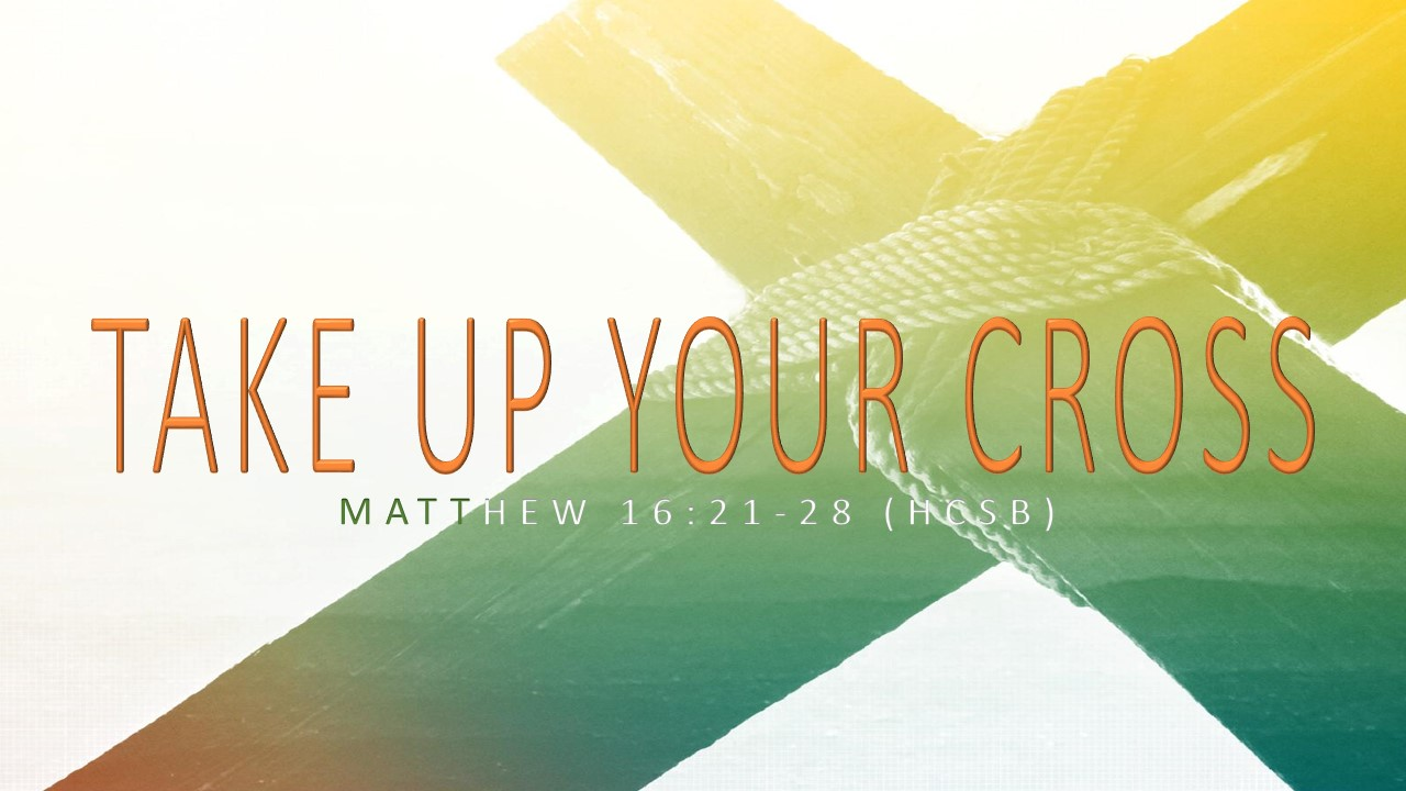 Take Up Your Cross Rev. Dr. Willie E. Robinson