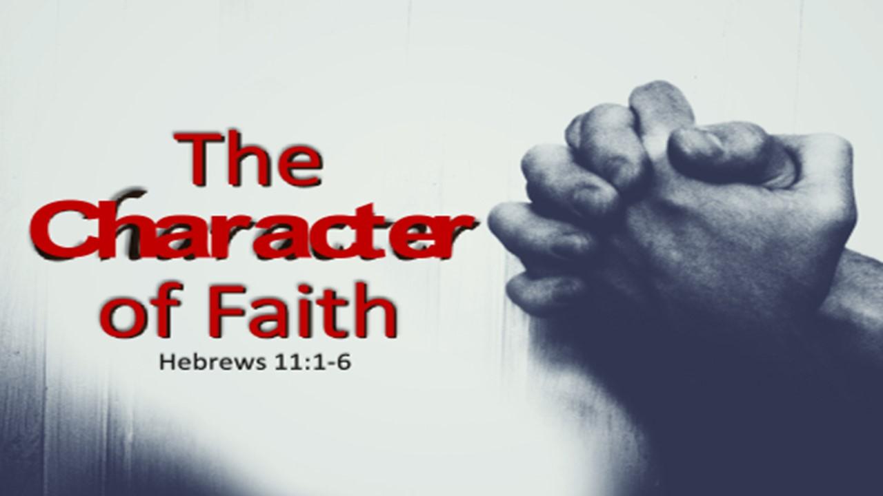 The Character Of Faith Rev. Dr. Willie E. Robinson