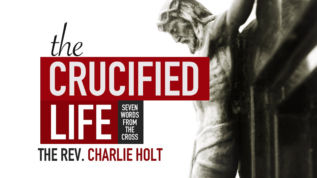 The Crucified Life - Session Three