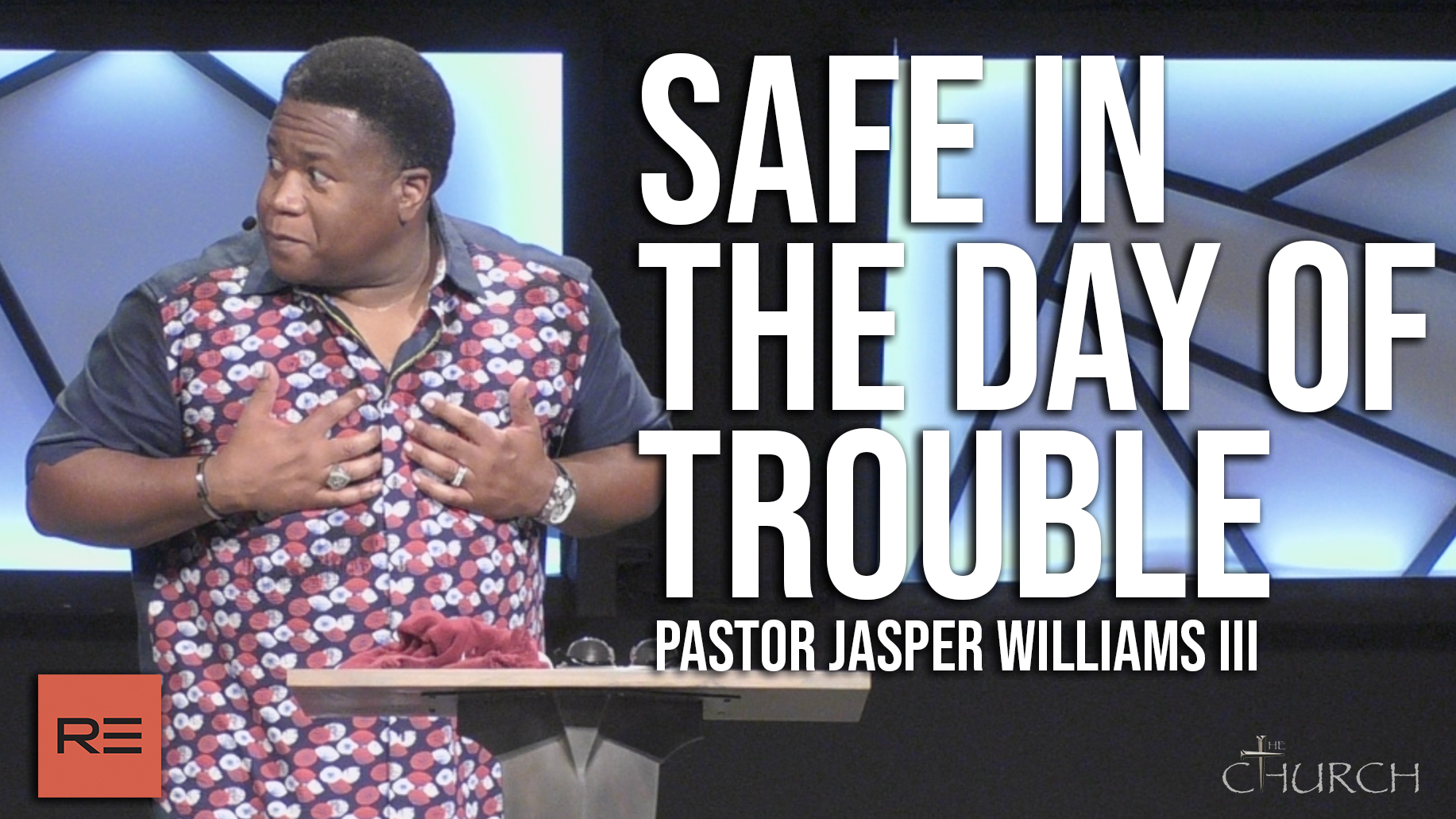 Safe in the Day of Trouble   Pastor Jasper Williams III
