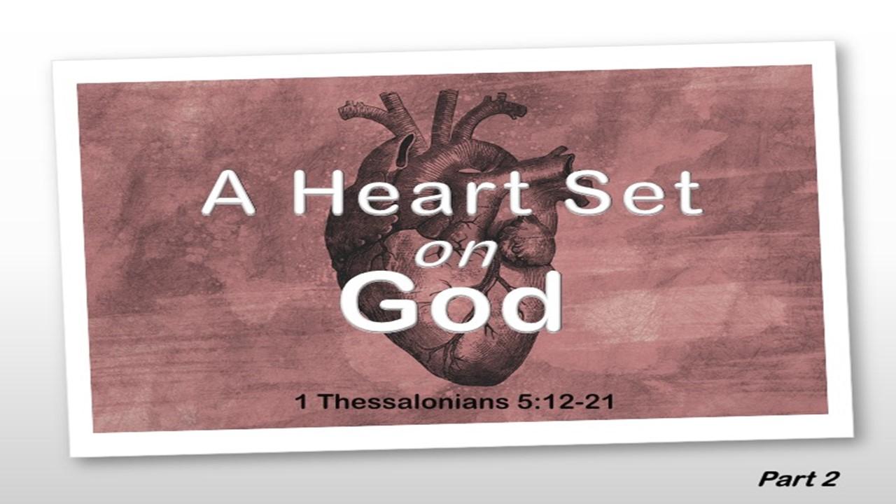 A Heart Set On God - Part 2