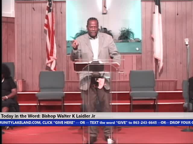 200410 SUN, WHAT DID THE LORD ACTUALLY SAY TO HIS DISCIPLES, BISHOP WALTER K. LAIDLER JR