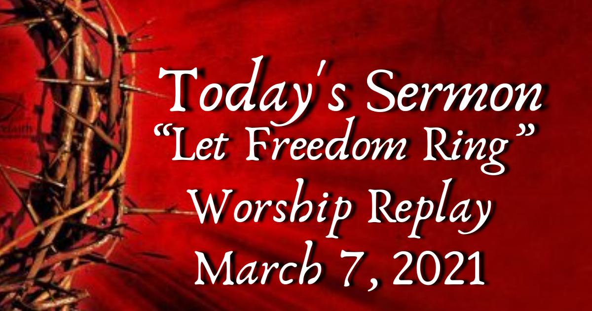 Sermon Replay March 7, 2021