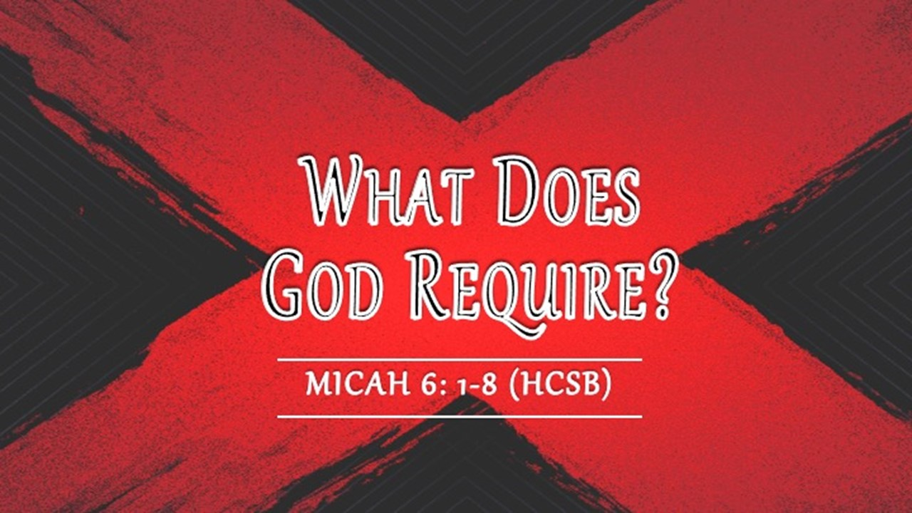 What Does God Require Rev. Dr. Willie E. Robinson