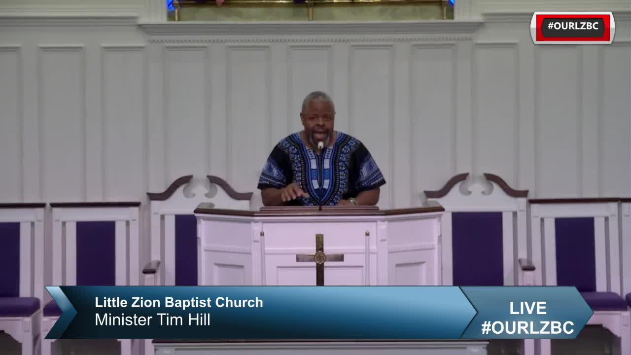 Little Zion Baptist Church TV  on Aug22, 2021 Minister Tim Hill The Next Level