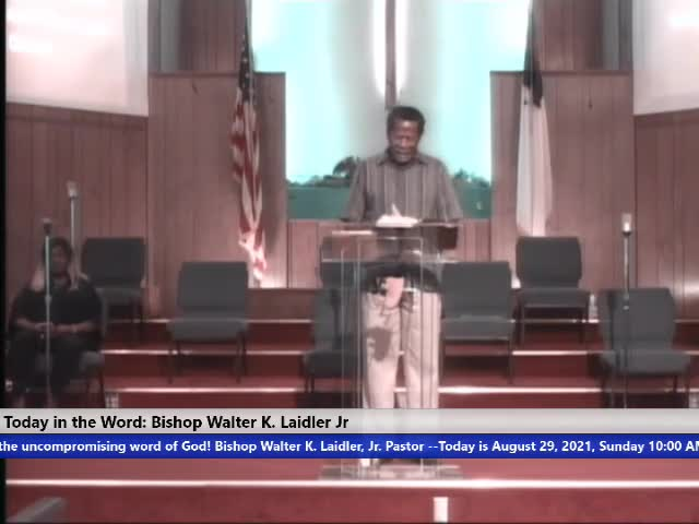 210829 Sun, The Church, Cause I Thought, Bishop Walter K- Laidler Jr
